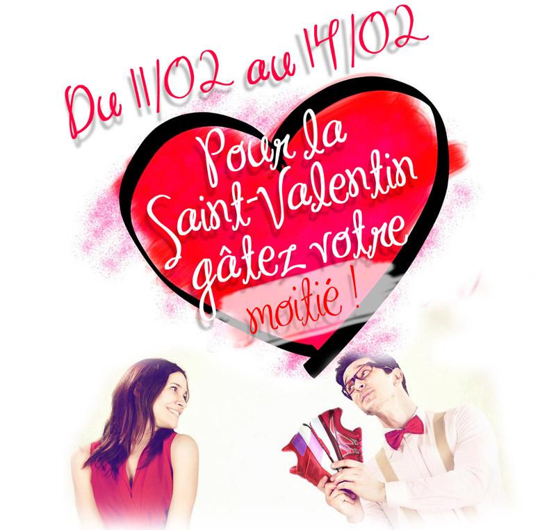 Du 11/02 au 14/02, pour la Saint-Valentin, gâtez votre moitié !